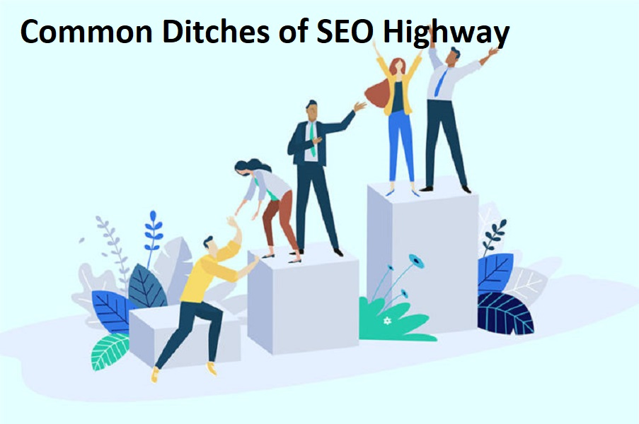 Common Ditches of SEO Highway